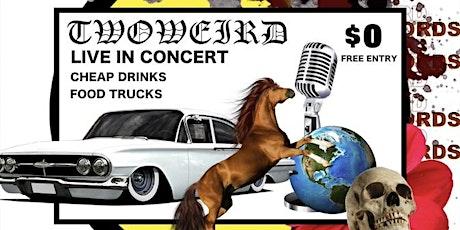 TWOWEIRD Live In Concert tickets
