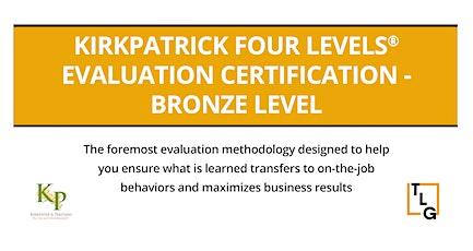 Kirkpatrick Four Levels Evaluation Certification Program - Bronze Level tickets
