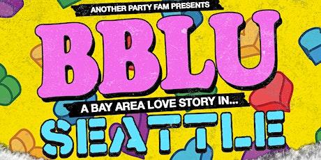BBLU: SEATTLE tickets