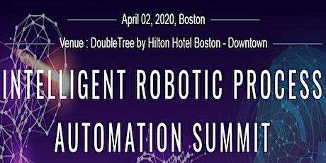Intelligent Robotic Process Automation Summit, Boston on April 02, 2020 tickets