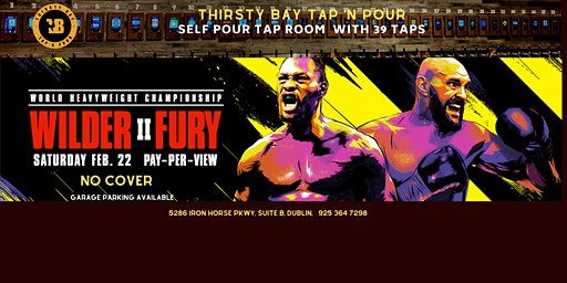 WILDER VS  FURY II  @ Thirsty Bay Tap 'N Pour