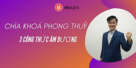 CHÌA KHOÁ PHONG THUỶ- 3 CÔNG THỨC ÂM DƯƠNG tickets