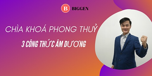 CHÌA KHOÁ PHONG THUỶ- 3 CÔNG THỨC ÂM DƯƠNG