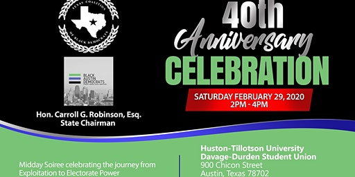 40TH  ANNIVERSARY TEXAS COALITION  OF BLACK  DEMOCRATS - Midday Soirée celebrating  the journey from  Exploitation to Electorate Power