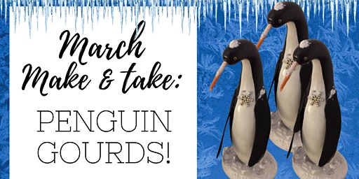 Make & Take Penguin Gourd Workshop