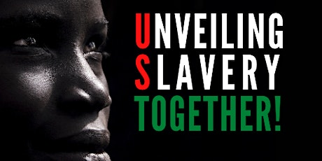 Unveiling Slavery Together (US Together) tickets