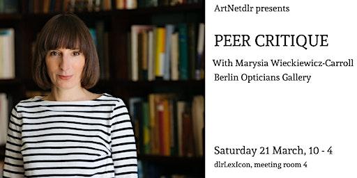 PEER CRITIQUE with Marysia Wieckiewicz-Carroll