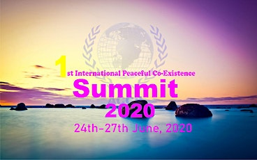 1ST INTERNATIONAL PEACEFUL CO-EXISTENCE SUMMIT 2020 tickets
