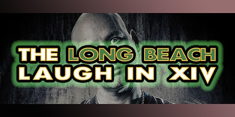 The Long Beach Laugh In XIV tickets