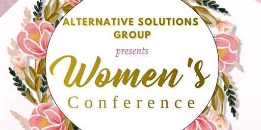 Women's Empowerment Conference: Healing The Broken Heart