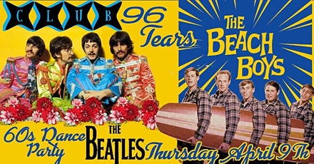 The Beatles + Beach Boys 60s Dance Party @ Club 96 TEARS tickets