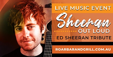 LIVE MUSIC: Sheeran Out Load @ Roar Bar & Grill tickets