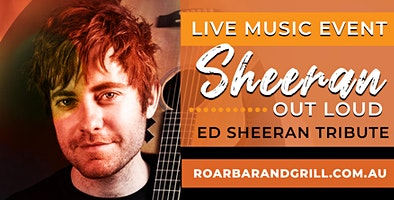 LIVE MUSIC: Sheeran Out Load @ Roar Bar & Grill