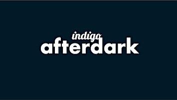 Indigo | afterdark