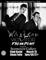 Wax Lead & Vio\ator with Dream Beast & Stormcrow Gallery