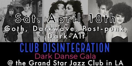 Goth, Darkwave, Post-punk, Dark Alt Danse Gala @ Club Disintegration tickets