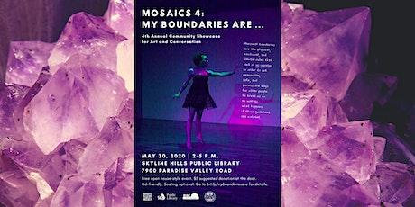MOSAICS 4: My Boundaries Are... tickets