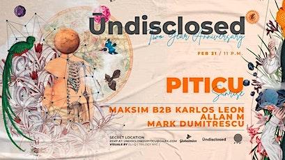 Ūndisclosed 2 Year Anniversary w/ Piticu & more tickets