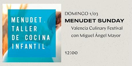Menudet Sunday - Valencia Culinary Festival entradas