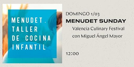 Menudet Sunday - Valencia Culinary Festival