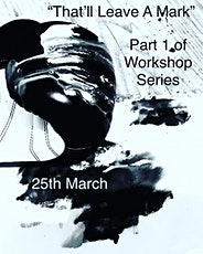 That'll Leave a Mark - Contemporary Arts Workshop tickets