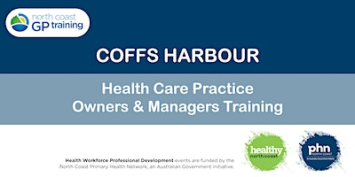 Coffs Harbour: Health Care Practice Owners & Managers Training
