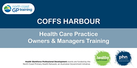 Coffs Harbour: Health Care Practice Owners & Managers Training tickets