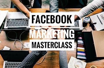 [*Facebook Marketing Masterclass - FREE*] tickets
