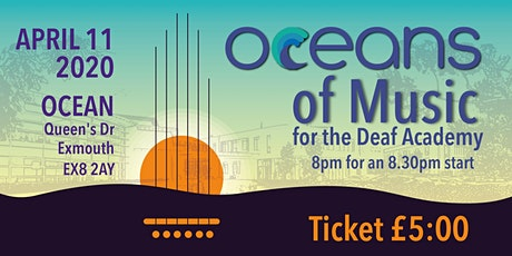 POSTPONED - Oceans of Music for the Deaf Academy tickets