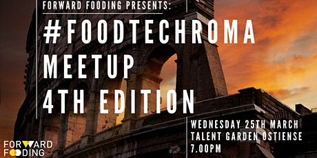 #FoodTechRoma Meetup - 4th Edition biglietti
