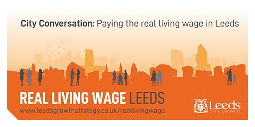 City Conversation: Paying the  real living wage in Leeds