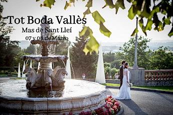Tot Boda Vallès: Sáb. 07 marzo de 11-20h y Dom. 08 marzo de 11-15h entradas