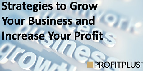 Strategies To Grow Your Business And Increase Your Profit tickets