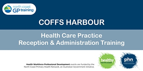 Coffs Harbour: Health Care Practice Reception & Administration Training tickets