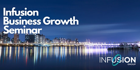 Infusion Business Growth Seminar tickets