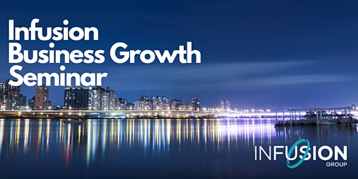 Infusion Business Growth Seminar