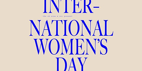 The Oh Nine x Re: International Women's Day tickets