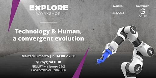 Explore Workshop: Technology & Human,  a convergent evolution