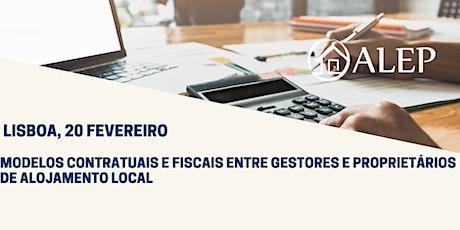 20 Fevereiro, Lisboa| Seminário ALEP: MODELOS CONTRATUAIS E FISCAIS ENTRE GESTORES E PROPRIETÁRIOS DE ALOJAMENTO LOCAL bilhetes