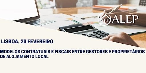 20 Fevereiro, Lisboa| Seminário ALEP: MODELOS CONTRATUAIS E FISCAIS ENTRE GESTORES E PROPRIETÁRIOS DE ALOJAMENTO LOCAL