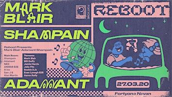 Reboot presents : Mark Blair , Shampain & Adamant at Fortyone