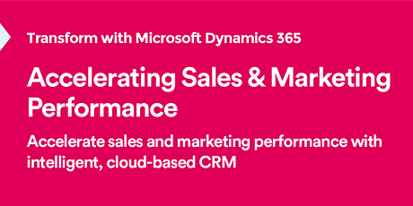 Accelerating Sales and Marketing Performance with Microsoft Dynamics 365 tickets