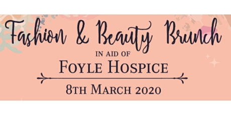 Fashion & Beauty Brunch in aid of Foyle Hospice hosted by Kular Fashion tickets