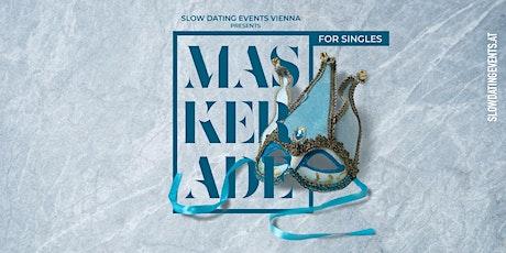 Maskerade für Singles / Masquerade for singles (26-39 Jahre/years) Tickets