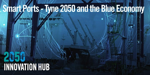 Smart Ports – Tyne 2050 and the Blue Economy