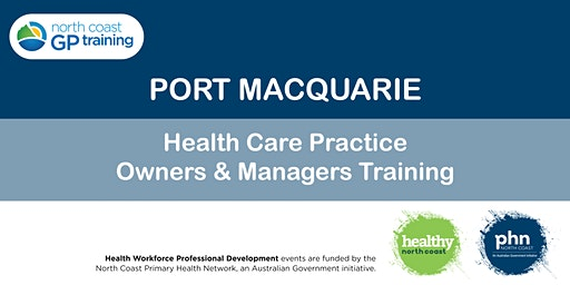 Port Macquarie: Health Care Practice Owners & Managers Training