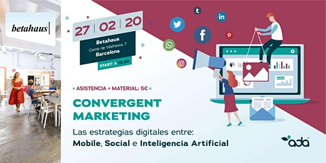 Descubre el Convergent Marketing®. Mobile, Social Network e lA. entradas