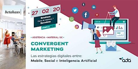 Descubre el Convergent Marketing®. Mobile, Social Network e lA. entradas