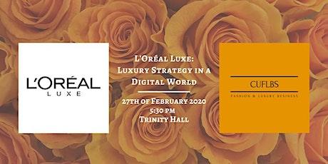 L'Oréal Luxe: Luxury Strategy in a Digital World tickets