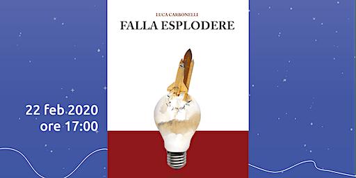 FALLA ESPLODERE - PRESENTAZIONE DEL LIBRO DI LUCA CARBONELLI